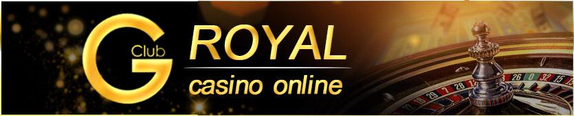 Gclub จีคลับ Royal Casino Online